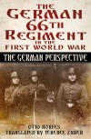 The German 66th Infantry Regiment in the First World War: The German Perspective - Terence Zuber, Otto Korfes
