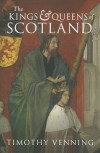 The Kings and Queens of Scotland - Timothy Venning