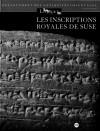 Les Inscriptions Royales De Suse: Briques De L'epoque Paleo Elamite A L'empire Neo Elamite (French Edition) - Florence Malbran-Labat