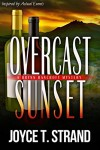 Overcast Sunset: A Brynn Bancroft Mystery - Joyce T. Strand