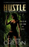 Hustle: A Crime Action-Romance Series (The Hunted Hearts Book 1) - Claire Chilton