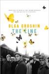 The Line - Olga Grushin