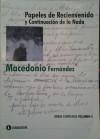 Papeles de Recienvenido y Continuacion de la Nada T.4 - Macedonio Fernández, Macedonio Fernández