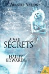 A Veil of Secrets - Hailey Edwards