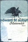 Muttermilch - Edward St. Aubyn