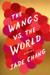 The Wangs vs. the World - Jade Chang