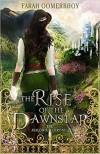 The Rise of the Dawnstar (Avalonia Chronicles) - Farah Oomerbhoy