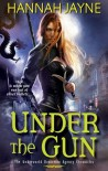 Under the Gun  - Hannah Jayne