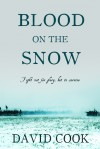 Blood on the Snow - David        Cook