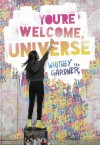 You're Welcome, Universe - Whitney Gardner