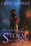 Storm in the Sky: Part 2 of The Book of Coming Forth by Day - Libbie Hawker