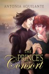 The Prince's Consort - Antonia Aquilante