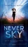 Never Sky. Sotto un cielo selvaggio. Le origini - Veronica Rossi
