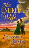 The Unlikely Wife - Cassandra Austin