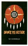 Dance Me Outside - W.P. Kinsella, Michael Macklem