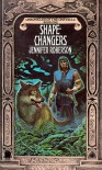 The Shapechangers - Jennifer Roberson
