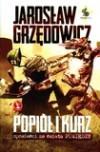 Popiół i kurz. Opowieść ze świata Pomiędzy - Jarosław Grzędowicz