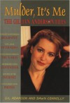 Mulder, It's Me: The Gillian Anderson Files - Gil Adamson, Dawn Connolly