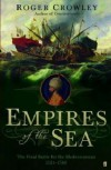 'EMPIRES OF THE SEA: THE FINAL BATTLE FOR THE MEDITERRANEAN, 1521-1580' - ROGER CROWLEY