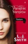 Pamiętniki Wampirów. Księga 5. Fantom - Lisa Jane Smith, ghostwriter