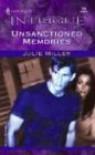 Unsanctioned Memories - Julie Miller