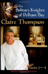 The Solitary Knights of Pelham Bay: The Series - Claire Thompson