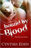 Bound By Blood - Cynthia Eden