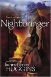 Nightbringer - James Byron Huggins