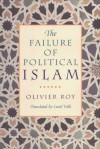 The Failure of Political Islam - Olivier Roy