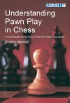 Understanding Pawn Play in Chess - Drazen Marovic
