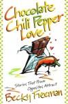 Chocolate Chili Pepper Love - Becky Freeman
