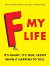 F My Life - Maxime Valette, Guillaume Passaglia, Didier Guedj