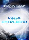 Voice of the Whirlwind - Walter Jon Williams