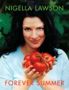Forever Summer with Nigella - Nigella Lawson