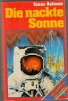 Die nackte Sonne. Roman. - Isaac Asimov