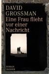 Eine Frau flieht vor einer Nachricht: Roman - David Grossman