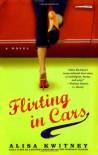 Flirting in Cars - Alisa Kwitney