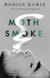 Moth Smoke - Mohsin Hamid