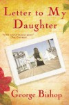 Letter to My Daughter - George Bishop