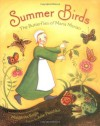 Summer Birds: The Butterflies of Maria Merian - Margarita Engle, Julie Paschkis