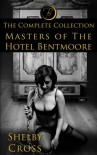 Masters of the Hotel Bentmoore: The Complete Collection - Shelby Cross