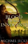 Blood of the Innocents: The Vintener trilogy - Michael Jecks