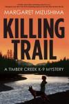Killing Trail - Margaret Mizushima