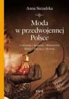 Moda w przedwojennej Polsce - Anna Sieradzka