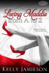 Loving Maddie from A to Z - Kelly Jamieson