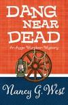 Dang Near Dead - Nancy G. West