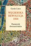Węgierska rewolucja 1956. Pamiętnik dwunastolatka - Anna Butrym, Gyula Csics