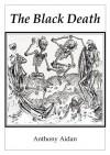 The Black Death - Anthony Aidan