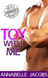 Toy with Me - Annabelle Jacobs