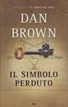 Il simbolo perduto Dan Brown - Dan Brown